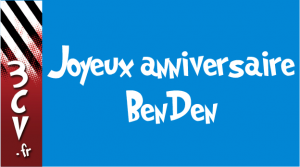 Joyeux anniversaire BenDen